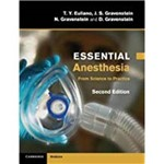 Essential Anesthesia: From Science To Practice (Revised)