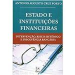 Estado e Instituições Financeiras – Intervenção, Risco Sistêmico e Insolvência Bancária