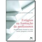 Estágios na Formação de Professores - Possibilidades Formativas Entre Ensino, Pesquisa e Extensão