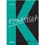 Estratégia: Kellogg School Of Management - 1ª Ed.