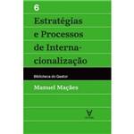 Estrategias e Processos de Internacionalizacao - Vol Vi