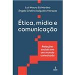 Ética, Mídia e Comunicação - Relações Sociais em um Mundo Conectado