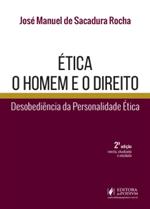Ética - o Homem e o Direito: Desobediência da Personalidade Ética (2019)