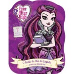 Ever After High: o Conto do Dia do Legado e Outras Histórias