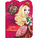 Ever After High: Vida de Princesa - Maior