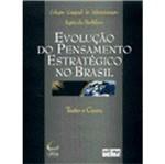 Evolução do Pensamento Estratégico no Brasil