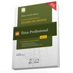 Exame de Ordem - 1 Fase - Etica Profissional - Vol 10 - Metodo