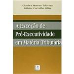 Exceção de Pré-executividade em Matéria Tributária, a