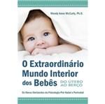 Extraordinario Mundo Interior dos Bebes, o - Cultix