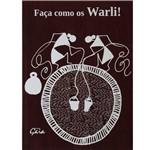 Faça Como os Warli!