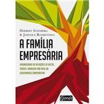 Família Empresária, A: Organizando as Relações de Afeto, Poder e Dinheiro por Meio da Governança Corporativa