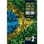 Farol Alto Sobre as Diretas 1969-1984 - Benvira