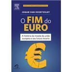 Fim do Euro, O: a História da Moeda da União Europeia e Seu Futuro Incerto
