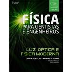 Física para Cientistas e Engenheiros: Luz, Óptica e Física Moderna - Vol. 4