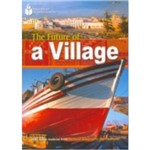Footprint Reading Library - Level 1 - 800 A2 - The Future Of a Village - Am
