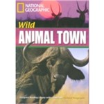 Footprint Reading Library - Level 4 - 1600 B1 - Wild Animal Town - British