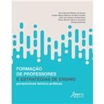 Formação de Professores e Estratégias de Ensino: Perspectivas Teórico-práticas