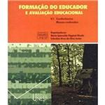 Formacao do Educador e Avaliacao Educacional - Vol 01