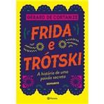 Frida e Trótski - 1ª Ed.