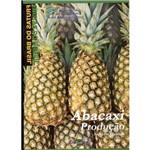 Frutas do Brasil - Abacaxi - Produção