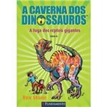 Fuga dos Repteis Gigantes, a (A Caverna dos Dinossauros - Vol. 6)