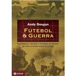 Futebol & Guerra