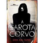 Garota Corvo, a - Cia das Letras