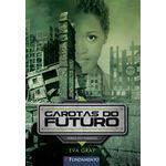 Garotas do Futuro 03 - Atrás do Inimigo - 1ª Ed.