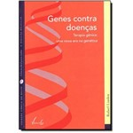 Genes Contra Doenças: uma Nova Era na Genética Col. Ciência no Bolso