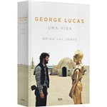 George Lucas: uma Vida - 1ª Ed.