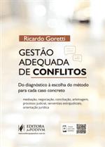 Gestão Adequada de Conflitos Jurídicos: do Diagnóstico à Escolha do Método para Cada Caso Concreto (2019)