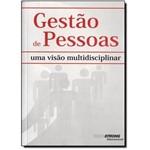 Gestão de Pessoas - uma Visão Multidisciplinar