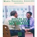 Gestao do Conhecimento no Brasil - Casos, Experiencias e Praticas de Empresas Privadas