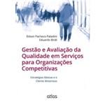 Gestão e Avaliação de Qualidade em Serviços para Organizações Competitivas