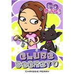 Go Girl 11 - o Clube Secreto - Fundamento