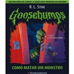 Goosebumps 03 - Como Matar um Monstro