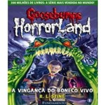 Goosebumps Horrorland 01 - a Vinganca do Boneco Vivo