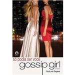 Gossip Girl: só Podia Ser Você - o Início