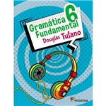 Gramatica Fundamental 6 Ano - Moderna