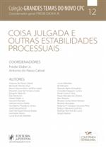 Grandes Temas do Novo CPC - V.12 - Coisa Julgada e Outras Estabilidades Processuais (2018)