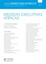 Grandes Temas do Novo CPC - V.11 - Medidas Executivas Atípicas (2018)