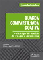 Guarda Compartilhada Coativa: Efetivação dos Direitos de Crianças e Adolescentes (2018)