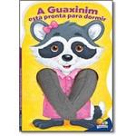 Guaxinim Está Pronta para Dormir - Coleção Animais Dedoche Ii