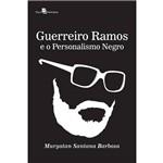 Guerreiro Ramos e o Personalismo Negro