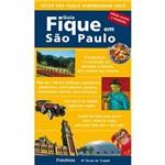 Guia Fique em São Paulo - Edição Revista e Ampliada