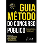 Guia Método do Concurso Público: Tudo para S.A Preparação