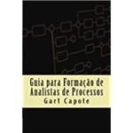 Guia para Formação de Analistas de Processos: Business Process Management Volume 1 (Portuguese Edition)