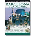 Guia Visual: Barcelona e Catalunha - o Guia que Mostra o que os Outros só Contam