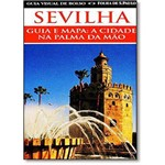 Guia Visual de Bolso: Sevilha - Guia e Mapa - a Cidade na Palma da Mão