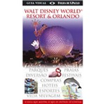 Guia Visual Walt Disney World Resort e Orlando